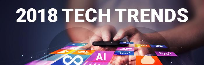 Top tech Trends 2018